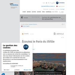 Écoutez le Paris du XVIIIe siècle !