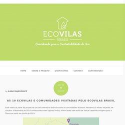 As 10 ecovilas e comunidades visitadas pelo Ecovilas Brasil