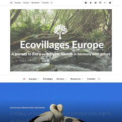 Eotopia, un écovillage vegan au pays des cigognes en France – Ecovillages Europe