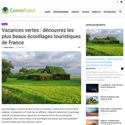 5 écovillages touristiques à découvrir pour des vacances nature