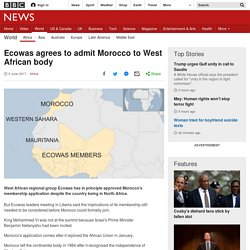 Ecowas agrees to admit Morocco to West African body