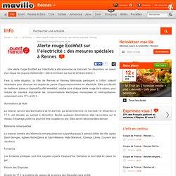 Rennes.maville.com Alerte rouge EcoWatt sur l'électricité: des mesures spéciales à Rennes
