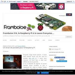 Un écran de portable pour le Raspberry Pi - Framboise 314, le Raspberry Pi à la sauce française....