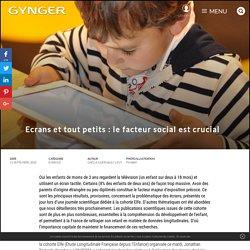 Ecrans et tout petits: le facteur social est crucial