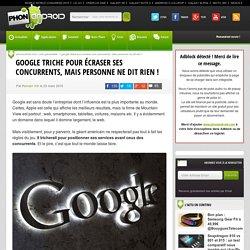 Google triche pour écraser ses concurrents, mais personne ne dit rien !