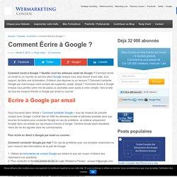 ▶ Ecrire à Google ? La liste des Emails et Adresses