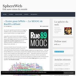 «Ecrire pour leWeb» : Le MOOC de Rue89 a débuté – SphereWeb