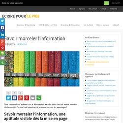 Écrire pour le web - Savoir morceler l'information