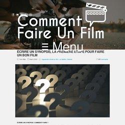 écrire un synopsis, La première étape pour faire un bon film