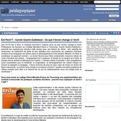 EcriTech'7 : Carole Guerin-Callebout : Ce que l'écran change à l'écrit