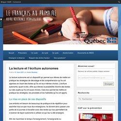 La lecture et l'écriture autonomes – Le français à l'école primaire – CSDM