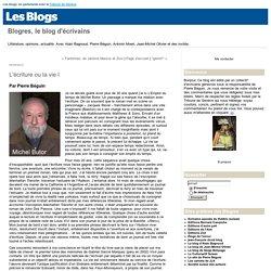 L'écriture ou la vie I : Blogres, le blog d'écrivains