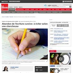 Abandon de l'écriture cursive: à éviter selon une chercheuse