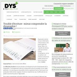 Trouble d'écriture : mieux comprendre la dysgraphie ! - Dys-positif.fr Astuces pour DYS +