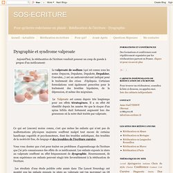 Dysgraphie et syndrome valproate