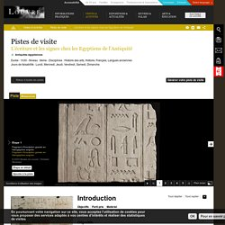 L'écriture et les signes chez les Egyptiens de l'Antiquité