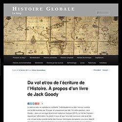 Du vol et/ou de l'écriture de l'Histoire. À propos d'un livre de Jack Goody