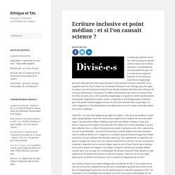 Ecriture inclusive et point médian : et si l'on causait science ? – Ethique et TAL