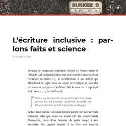 L'écriture inclusive : parlons faits et science – Bunker D