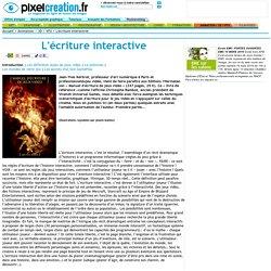 écriture interactive Jean-Yves Kerbrat Manuel d'écriture de jeux vidéo: L'écriture interactive