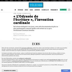 «L'Odyssée de l'écriture», l'invention cardinale