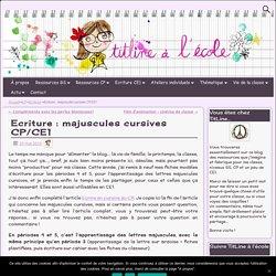 Ecriture : majuscules cursives CP/CE1