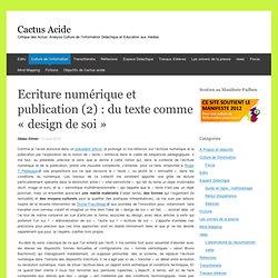 Ecriture numérique et publication (2) : du texte comme «design de soi»