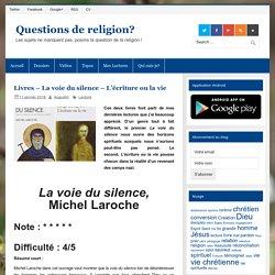 Livres – La voie du silence – L'écriture ou la vie – Questions de religion?