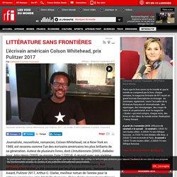 L'écrivain américain Colson Whitehead, prix Pulitzer 2017 - rfi.fr