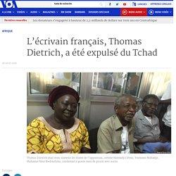 L'écrivain français, Thomas Dietrich, a été expulsé du Tchad