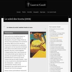 Le soleil des Scorta (2004) - Laurent Gaude, écrivain français, prix goncourt 2004