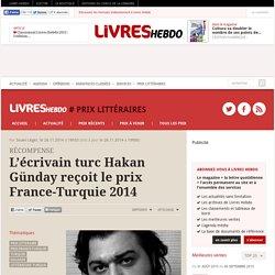 L'écrivain turc Hakan Günday reçoit le prix France-Turquie 2014