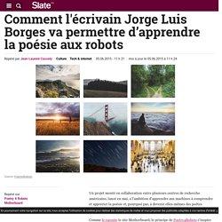Comment l'écrivain Jorge Luis Borges va permettre d'apprendre la poésie aux robots