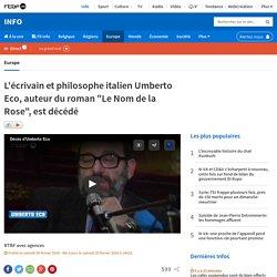 """L'écrivain et philosophe italien Umberto Eco, auteur du roman """"Le Nom de la Rose"""", est décédé"""