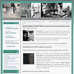 Pierre BOULLE (1912-1994), écrivain, né en Avignon (Vaucluse)