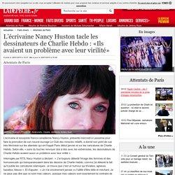 L'écrivaine Nancy Huston tacle les dessinateurs de Charlie Hebdo : «Ils avaient un problème avec leur virilité» - 29/01/2015 - LaDepeche.fr