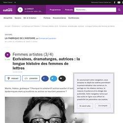 Femmes artistes (3/4) : Ecrivaines, dramaturges, autrices : la longue histoire des femmes de lettres