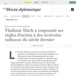 Lénine a emprunté ses règles d'action à des écrivains radicaux du siècle dernier, par Bernard Féron (Le Monde diplomatique, mars 1970)