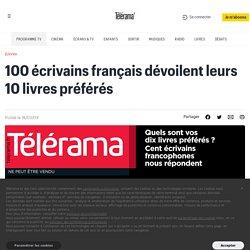 100 écrivains français dévoilent leurs 10 livres préférés