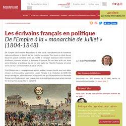 Les écrivains français en politique - De l'Empire à la «monarchie de Juillet» (1804-1848)