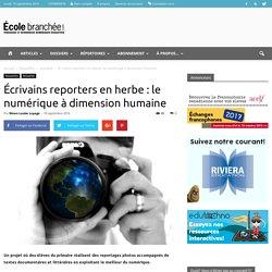 Projet Écrivains reporters en herbe : le numérique à dimension humaine
