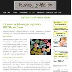Ecstasy MDMA Abuse Rehab – Journey malibu