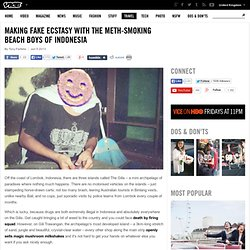 Making Fake Ecstasy with the Meth-Smoking Beach Boys of Indonesia