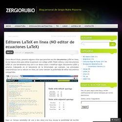Editores LaTeX en línea (NO editor de ecuaciones LaTeX)