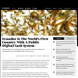 Ecuador Is The World's First Country With A Public Digital Cash System