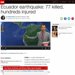 Ecuador earthquake: 77 people killed, hundreds injured