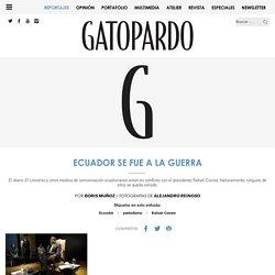 Ecuador se fue a la guerra - Gatopardo