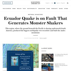 Ecuador Quake is on Fault That Generates Monster Shakers