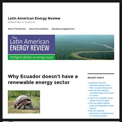 Ecuador Doesn't Have Renewable Energy