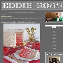 EDDIE ROSS - Pink Ombre Cake - StumbleUpon